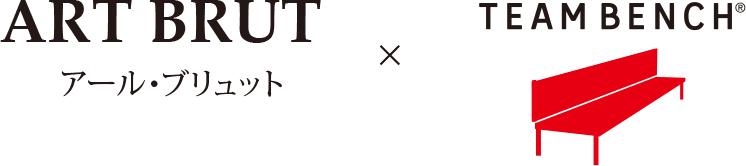 ART BRUT × TEAM BENCH